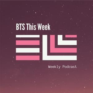 BTS This Week •